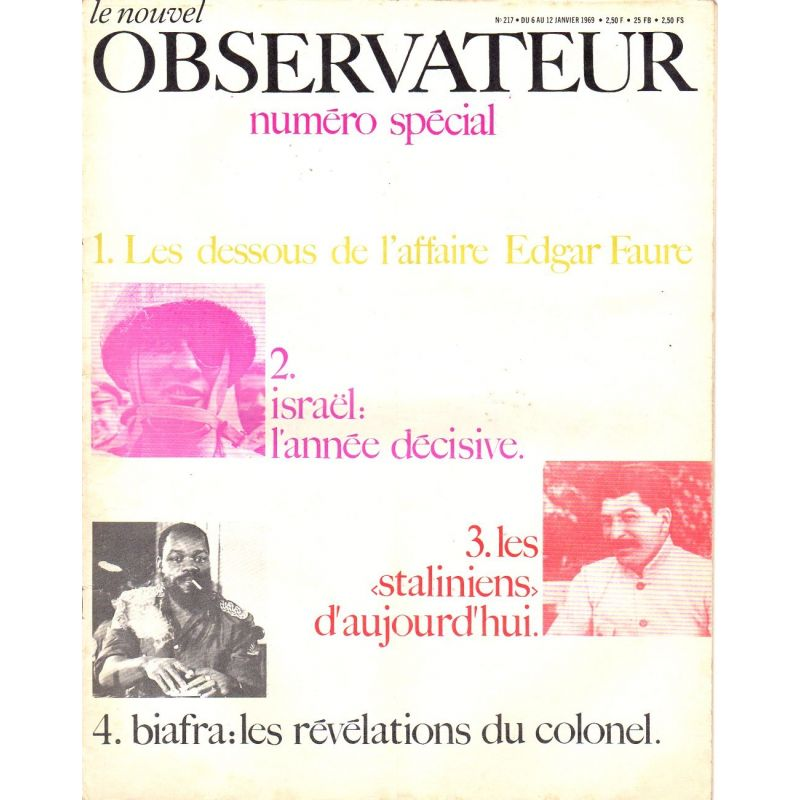 Le Nouvel Observateur n° 217 - 6 janvier 1969 - Les dessous de l'affaire Edgar Faure - Israël : l'année décisive ...