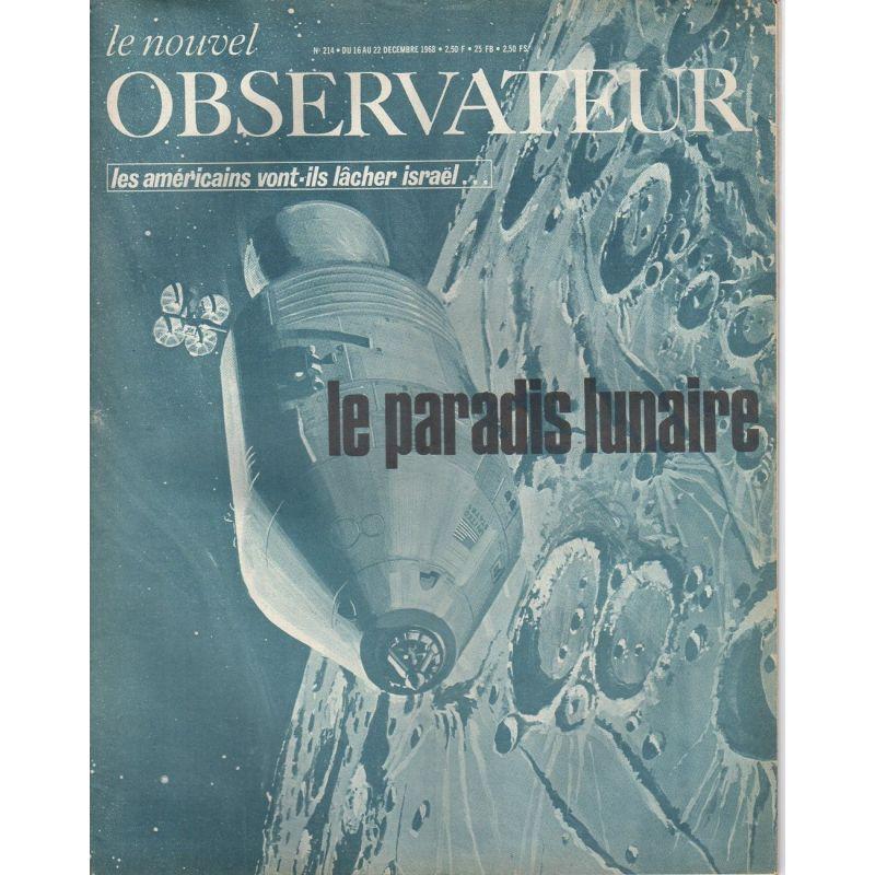 Le Nouvel Observateur n° 214 - 16 décembre 1968 - Le paradis lunaire - Les américains vont-ils lâcher Israël ...