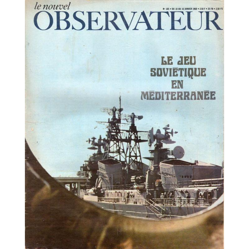 Le Nouvel Observateur n° 165 - 10 janvier 1968 - Le jeu soviétique en méditerranée