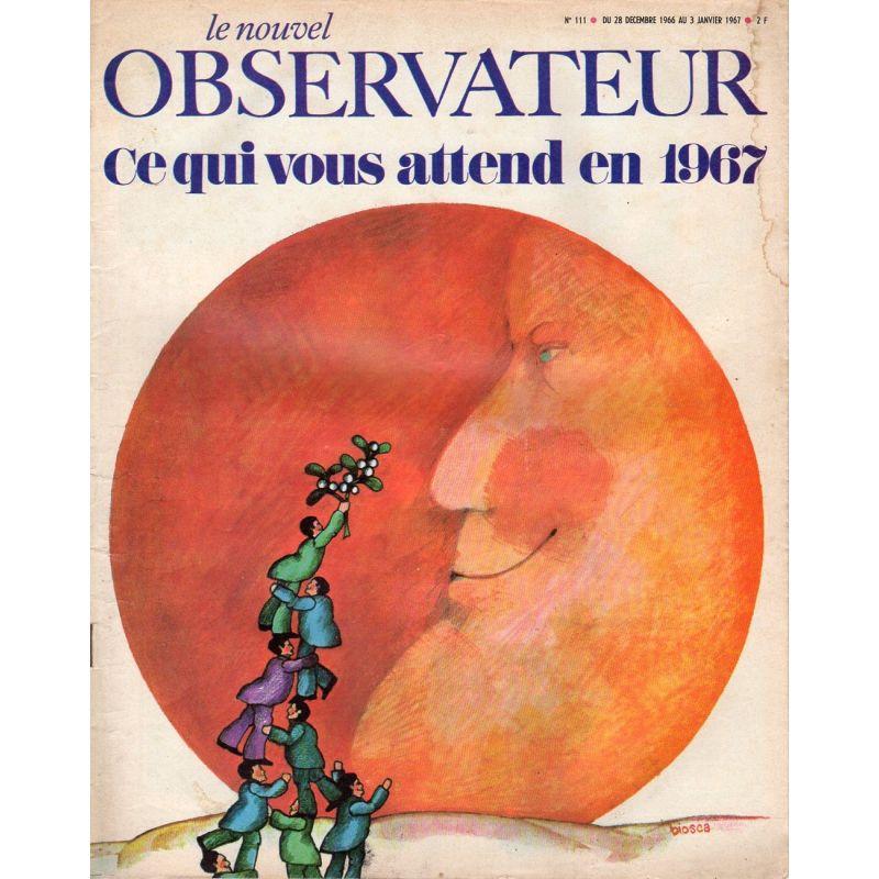 Le Nouvel Observateur n° 111 - 28 décembre 1966 - Ce qui vous attend en 1967