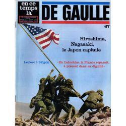 En ce temps là De Gaulle n° 67 - Hiroshima, Nagasaki, le Japon capitule