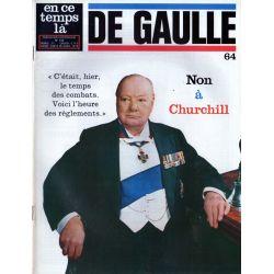 En ce temps là De Gaulle n° 64 - Non à Churchill