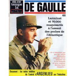 En ce temps là De Gaulle n° 62 - Larminat et 70.000 maquisards à l'assaut des poches de l'Atlantique