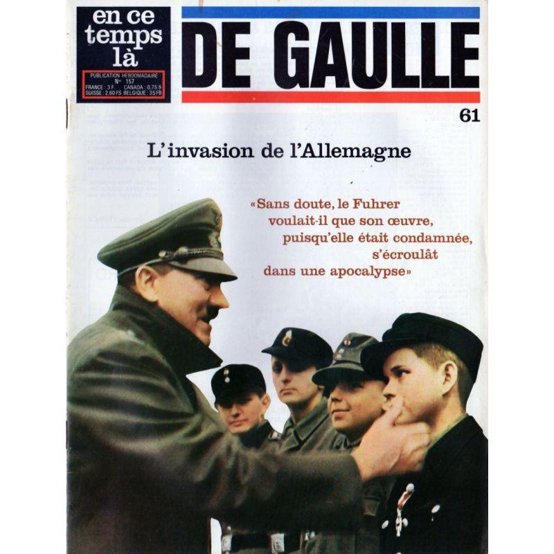 En ce temps là De Gaulle n° 61 - L'invasion de l'Allemagne