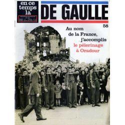 En ce temps là De Gaulle n° 58 - Au nom de la France j'accomplis le pèlerinage à Oradour