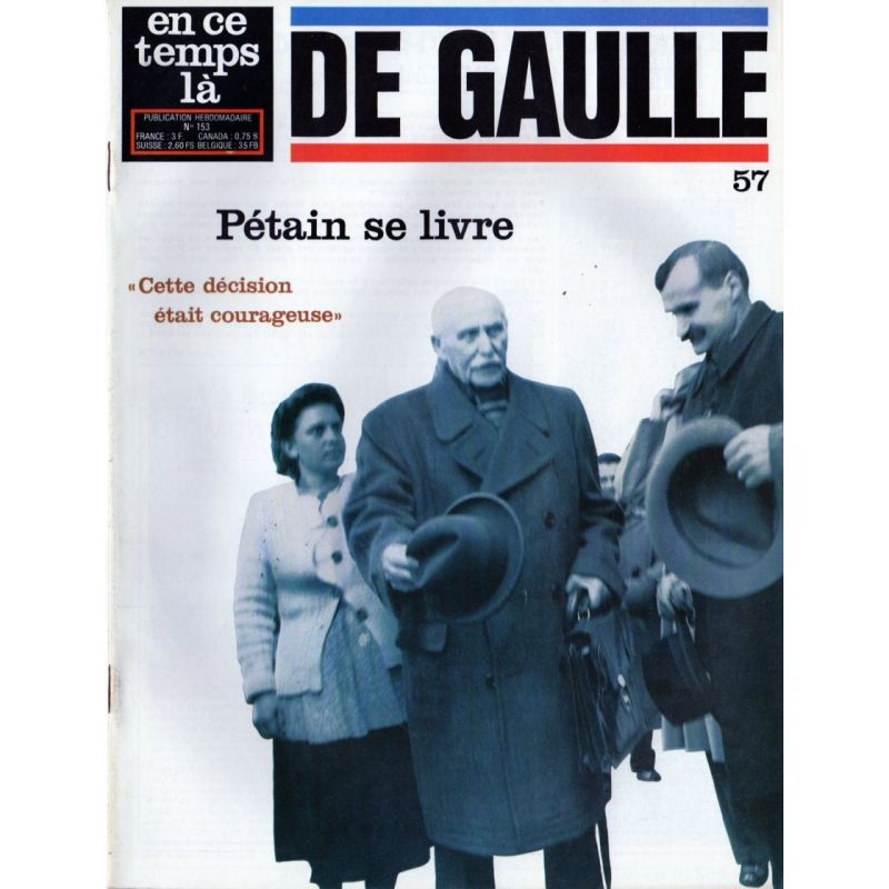En ce temps là De Gaulle n° 57 - Pétain se livre