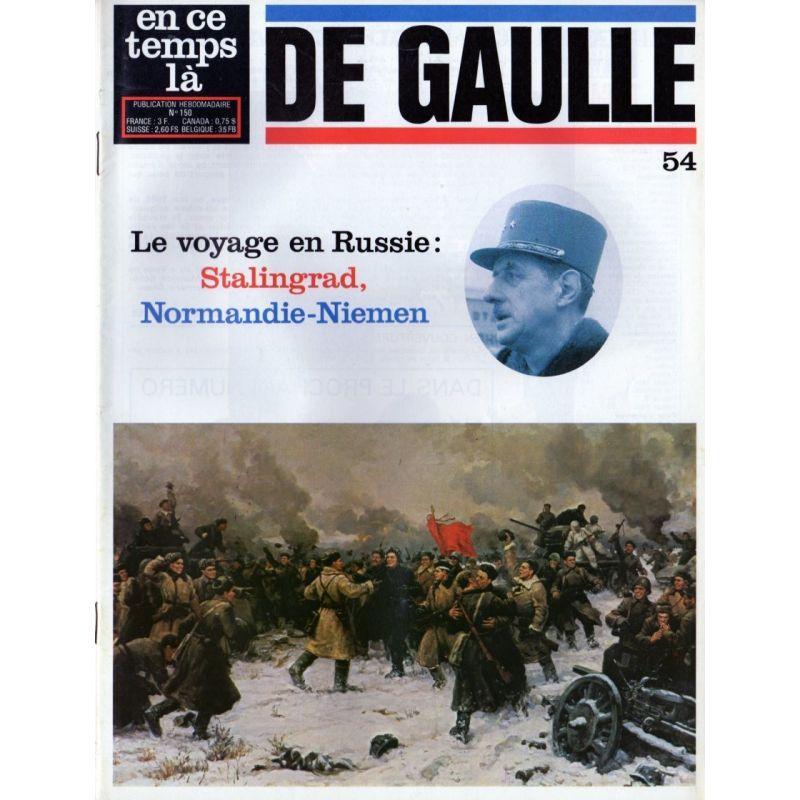 En ce temps là De Gaulle n° 54 - Le voyage en Russie : Stalingrad, Normandie-Niemen