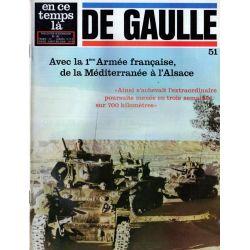 En ce temps là De Gaulle n° 51 - Avec la 1ère Armée française, de la Méditerranée à l'Alsace