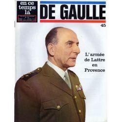En ce temps là De Gaulle n° 45 - L'armée de Lattre en Provence