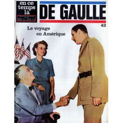 En ce temps là De Gaulle n° 42 - Le voyage en Amérique