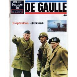 """En ce temps là De Gaulle n° 40 - L'opération """"Overlord"""""""