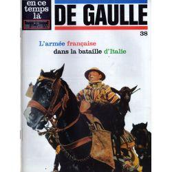 En ce temps là De Gaulle n° 38 - L'armée française dans la bataille d'Italie