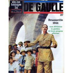 En ce temps là De Gaulle n° 37 - Brazzaville 1944