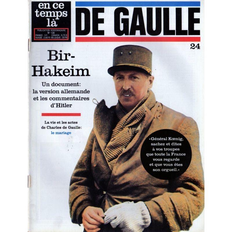 En ce temps là De Gaulle n° 24 - Bir-Hakeim, un document : la version allemande et les commentaires d'Hitler