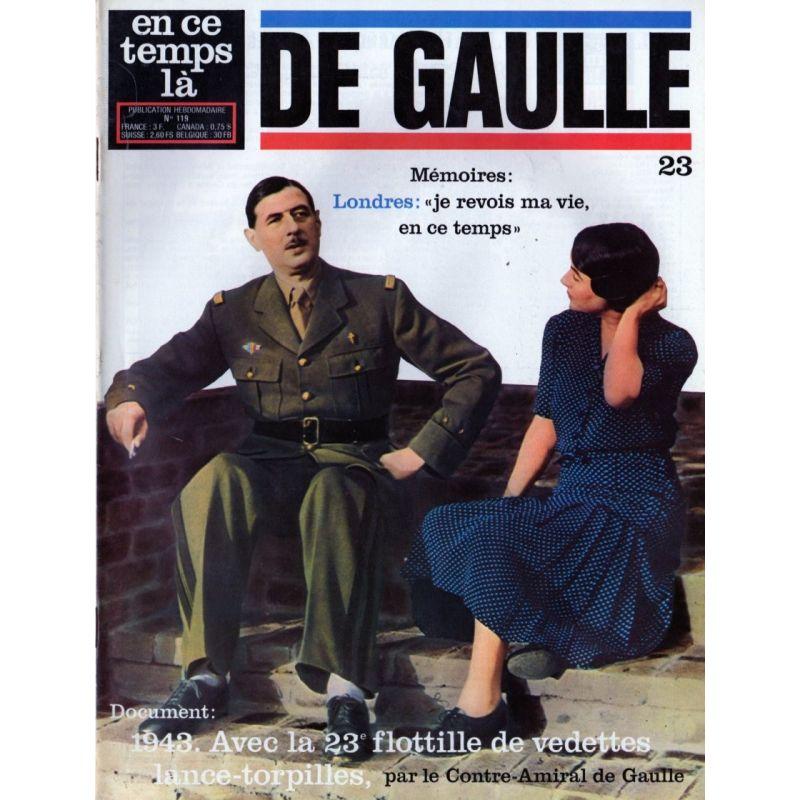 """En ce temps là De Gaulle n° 23 - Mémoires : Londres: """"je revois ma vie, en ce temps"""""""