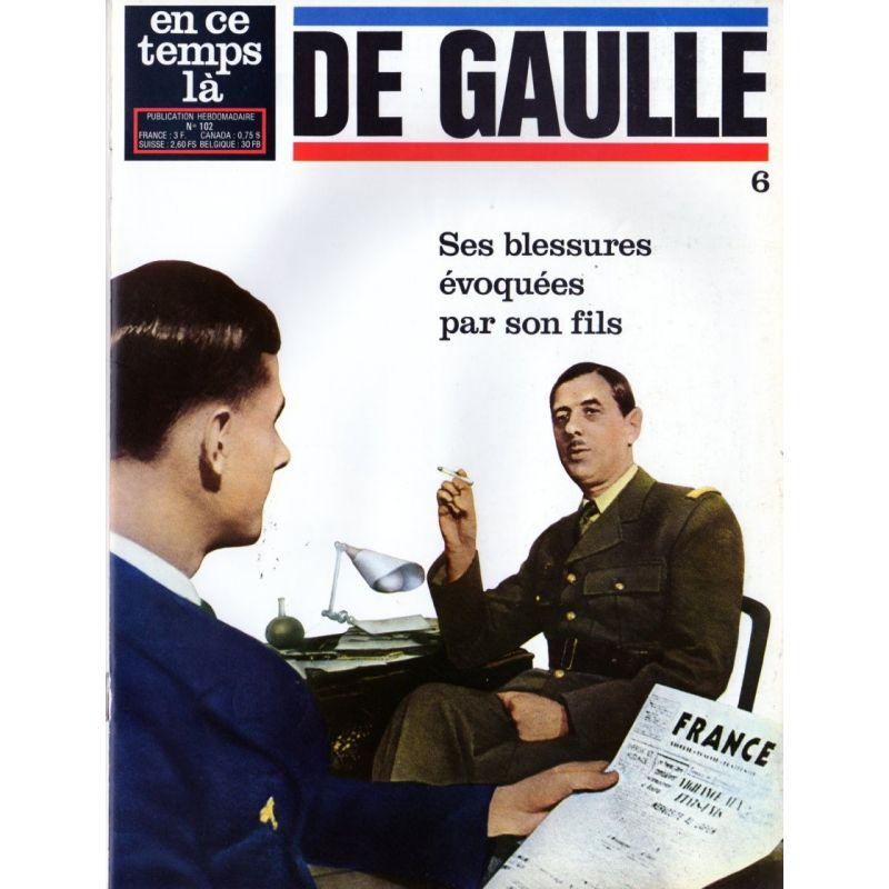En ce temps là De Gaulle n° 6 - Ses blessures évoquées par son fils
