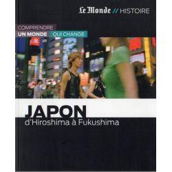 Japon - D'Hiroshima à Fukushima (Le Monde // Histoire)