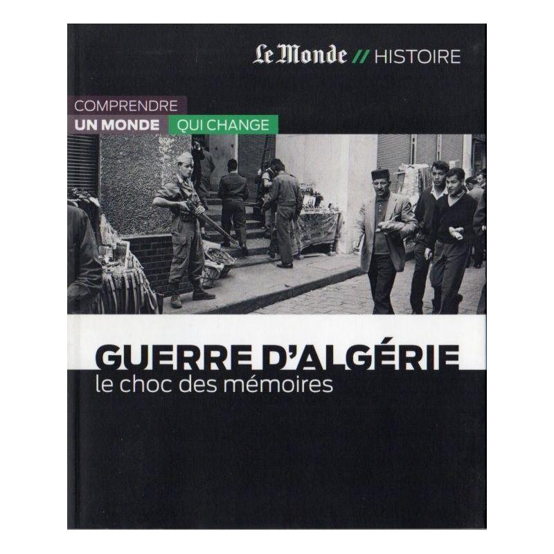 Guerre d'Algérie - Le choc des mémoires (Le Monde // Histoire)