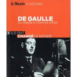 DE GAULLE - Du rebelle à l'homme d'État (Le Monde // Histoire)