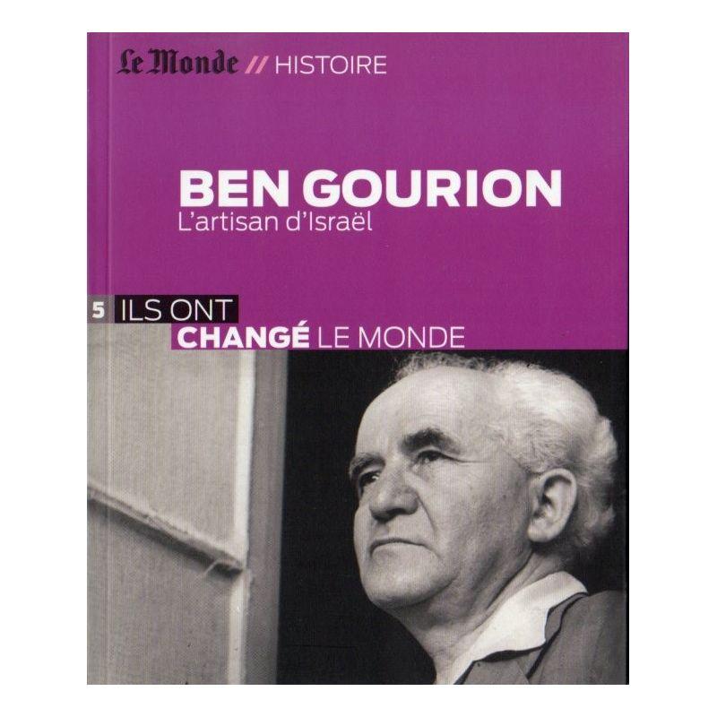 BEN GOURION - L'artisan d'Israël (Le Monde // Histoire)