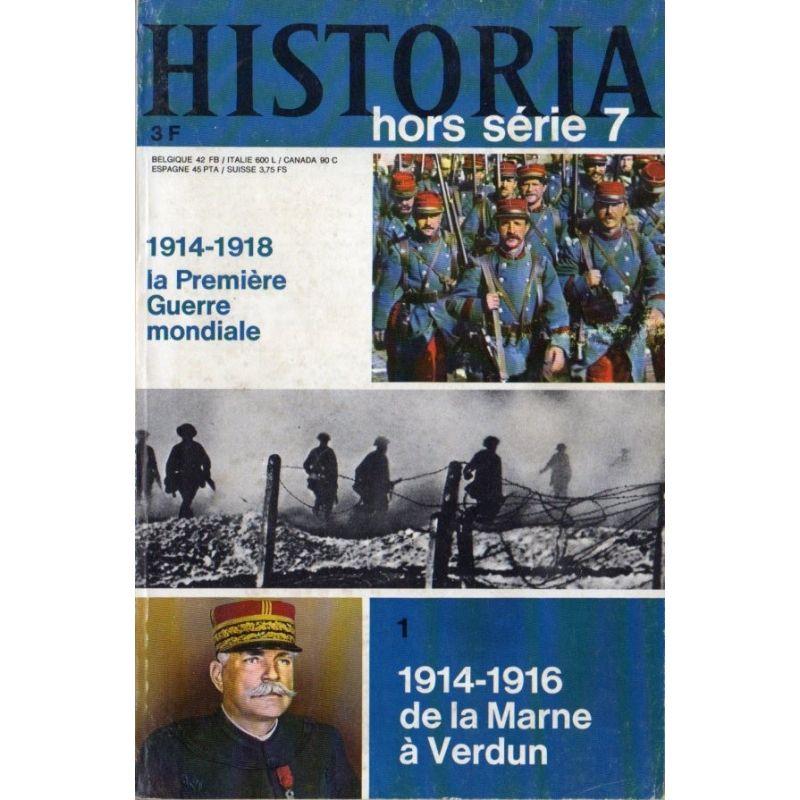 Historia Hors-Série n° 7 - Première Guerre Mondiale : 1914-1916, de la Marne à Verdun