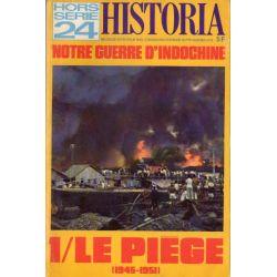Historia Hors-Série n° 24 - Notre guerre d'Indochine - 1, le piège (1945-1951)