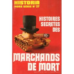 Historia Hors-Série n° 37 - Histoires secrètes des Marchands de Mort