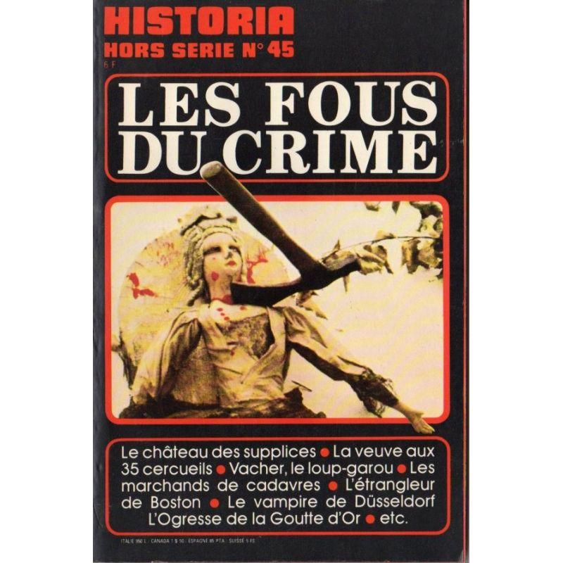 Historia Hors-Série n° 45 - Les fous du crime