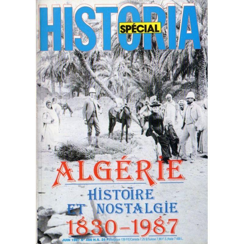 Historia Spécial n° 486 H.S. - Algérie, Histoire et Nostalgie (1830-1987)