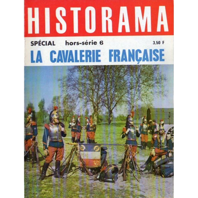 Historama hors-série n° 6 - La Cavalerie Française