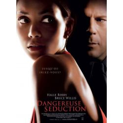 affiche  film Dangereuse Séduction (Halle Berry & Bruce Willis)