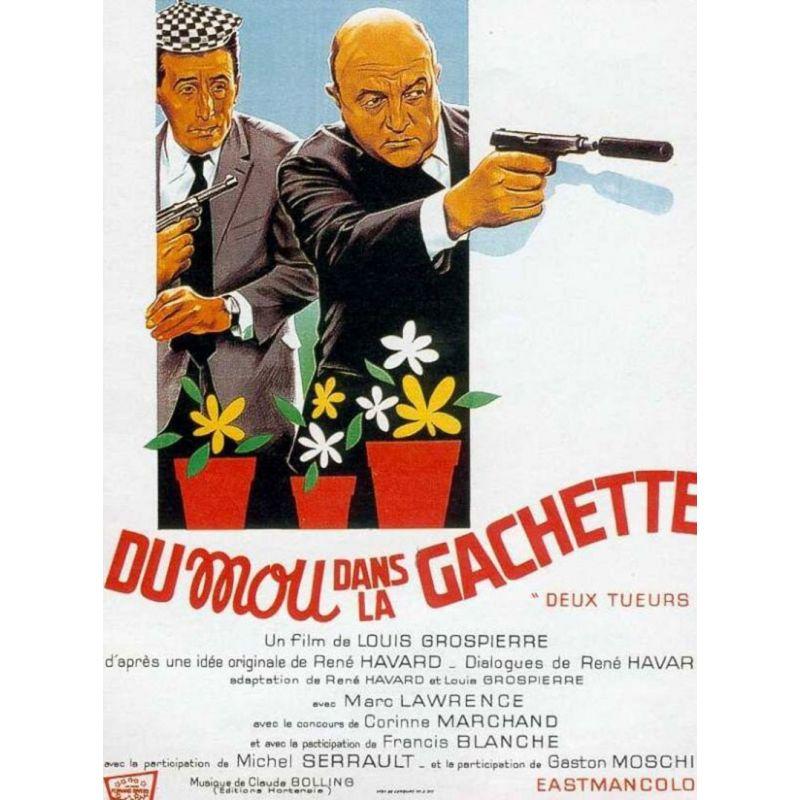Affiche Du mou dans la gachette (Bernard Blier, Michel Serrault, Jean Lefebvre, Francis Blanche)