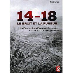 14-18 Le Bruit et la Fureur (Un film de Jean-François Delassus)