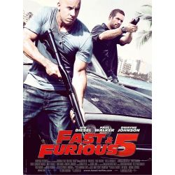 Fast & Furious 5 (Vin Diesel, Paul Walker & Dwayne Johnson)