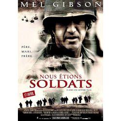 Affiche film Nous Etions Soldats (de Randall Wallace avec Mel Gibson)