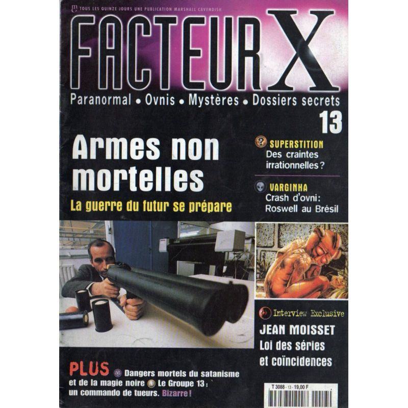 Facteur X - n° 13 - Armes non mortelles, la guerre du futur se prépare