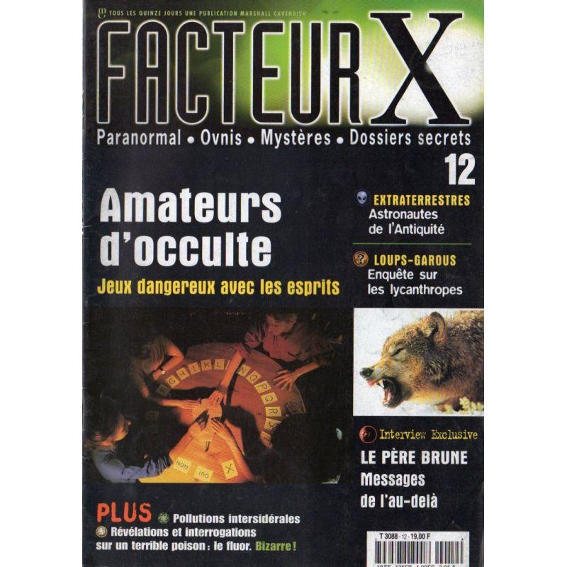 Facteur X - n° 12 - Amateurs d'occulte, jeux dangereux avec les esprits