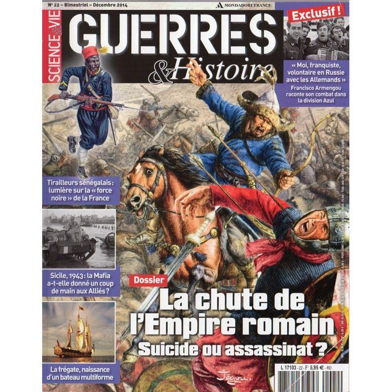 Guerres & Histoire n° 22 - La chute de l'Empire romain, suicide ou assassinat ? - Décembre 2014