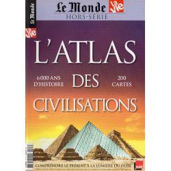 Le Monde Hors Série n° 3H - L'Atlas des Civilisations : 6000 ans d'Histoire, 200 cartes