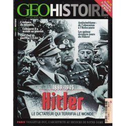 Géo Histoire n° 19 - 1889-1945 Hitler, le Dictateur qui terrifia le Monde