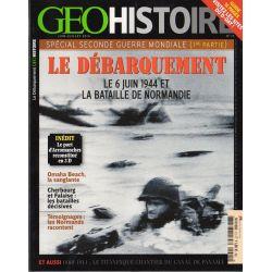 Géo Histoire n° 15 - Spécial Seconde Guerre Mondiale (1re partie) - Le Débarquement, le 6 juin 1944 et la Bataille de Normandie