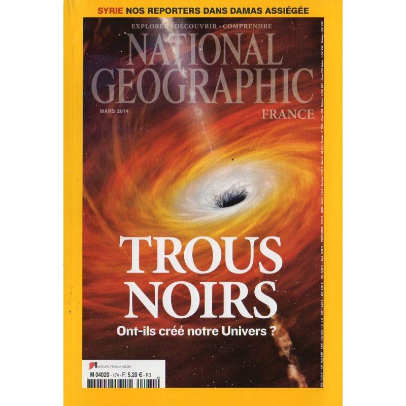 National Geographic n° 174 - Trous Noirs, ont-ils créé notre Univers ?