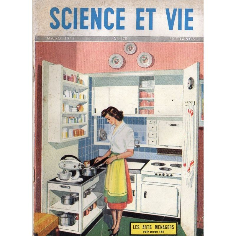 Science & Vie n° 378 - Mars 1949 - Les Arts Ménagers