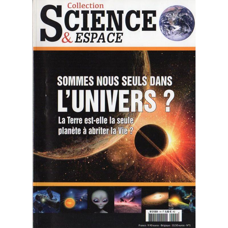 Science& Espace n° 1 H - Sommes nous seuls dans l'Univers ?