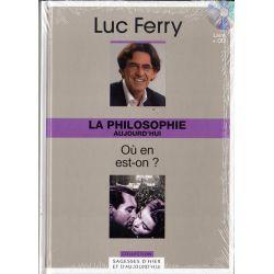 La philosophie aujourd'hui où en est-on ? (de Luc Ferry) - Livre + CD (Philosophie)