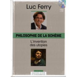 Philosophie de la bohème - L'invention des utopies (de Luc Ferry) - Livre + CD (Philosophie)