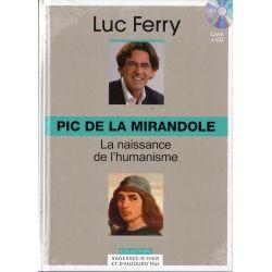 Pic de la Mirandole, La naissance de l'humanisme (de Luc Ferry) - Livre + CD (Philosophie)