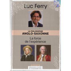 La philosophie anglo-saxonne, La force de l'expérience (de Luc Ferry) - Livre + CD (Philosophie)