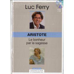 Aristote : le bonheur par la sagesse (de Luc Ferry) - Livre + CD (Philosophie)