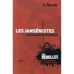 Les Rebelles n° 20 - Les Jansénistes (par Nicolas Lyon-Caen)